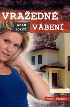 Vražedné vábení - Borek Adam