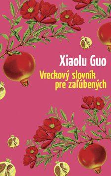 Vreckový slovník pre zaľúbených - Xiaolu Guo