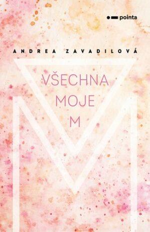 Všechna moje M - Andrea Zavadilová