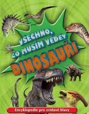 Všechno, co musím vědět – dinosauři - Dougal Dixon,