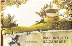 Všechno je to na zahradě - Petr Borkovec, Filip Pošivač