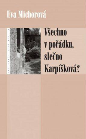 Všechno v pořádku, slečno Karpíšková? - Eva Michorová