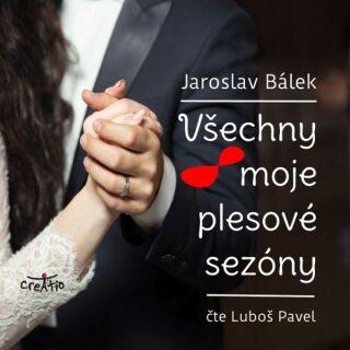 Všechny moje plesové sezóny - Jaroslav Bálek