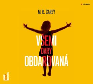 Všemi dary obdarovaná - M. R. Carey