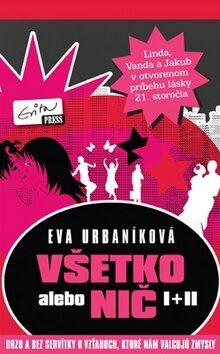 Všetko alebo nič I+II - Eva Urbaníková