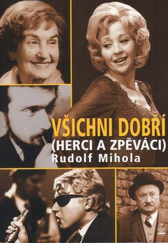 Všichni dobří (herci a zpěváci) - Rudolf Mihola