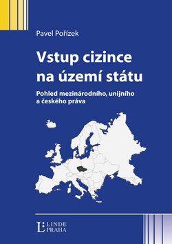 Vstup cizince na území státu - Pavel Pořízek