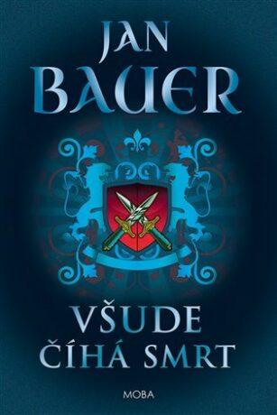 Všude číhá smrt - Jan Bauer