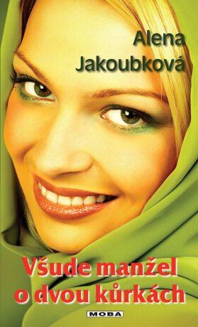 Všude manžel o dvou kůrkách - Alena Jakoubková