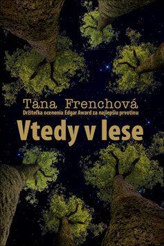 Vtedy v lese - Tana Frenchová