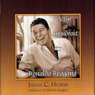 Vtip a moudrost Ronalda Reagana - Humes James C.
