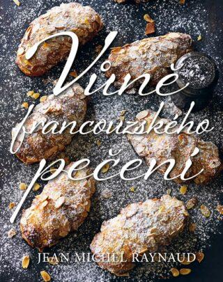 Vůně francouzského pečení - Raynaud Jean Michel