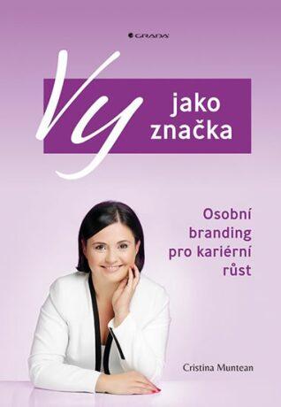 Vy jako značka - Osobní branding pro kariérní růst - Cristina Muntean