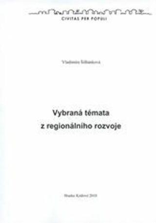 Vybraná témata z regionálního rozvoje - Ludmila Šilhánková