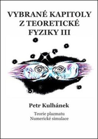 Vybrané kapitoly z teoretické fyziky III. - Petr Kulhánek