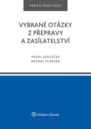 Vybrané otázky z přepravy a zasílatelství - Pavel Sedláček, Michal Florián