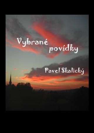 Vybrané povídky - Pavel Skalický