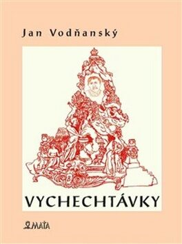 Vychechtávky - Jan Vodňanský, Michal Laštovička