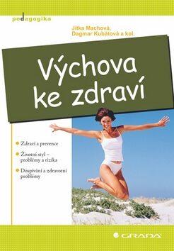 Výchova ke zdraví - Jitka Machová, Dagmar Kubátová