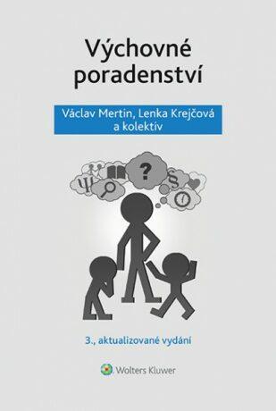 Výchovné poradenství - 3. přepracované vydání - Lenka Krejčová, Václav Mertin