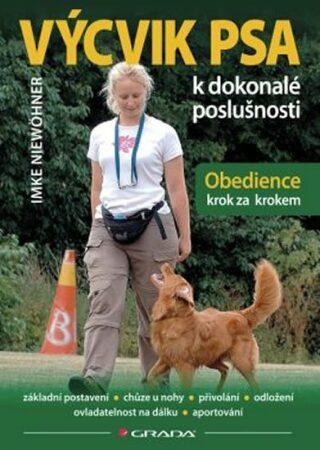 Výcvik psa k dokonalé poslušnosti - Obedience krok za krokem - Imke Niewöhner