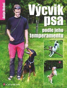 Výcvik psa podle jeho temperamentu - Antje Hebel