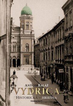 Vydrica Historická - hriešna - Anton Baláž
