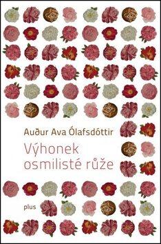 Výhonek osmilisté růže - Audur Ava Ólafsdóttir