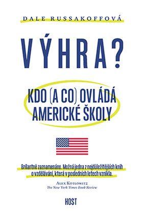 Výhra. Kdo (a co) ovládá americké školy? - Dale Russakoffová