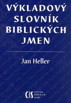 Výkladový slovník biblických jmen - Jan Heller