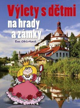 Výlety s dětmi na hrady a zámky - Eva Obůrková