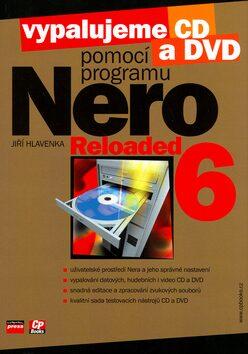 Vypalujeme CD a DVD pomocí programu NERO 6 RELOADED - Jiří Hlavenka