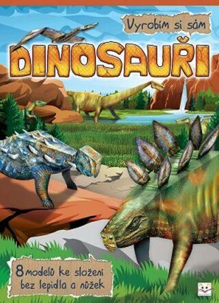 Vyrobím si sám - Dinosauři - Brydak Piotr