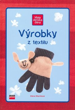Výrobky z textilu - Zdena Sitarčíková