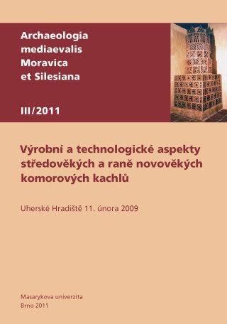 Výrobní a technologické aspekty středověkých a raně novověkých komorových kachlů - Zdeněk Měřínský