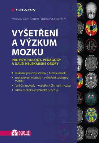 Vyšetření a výzkum mozku - Miroslav Orel, Roman Procházka