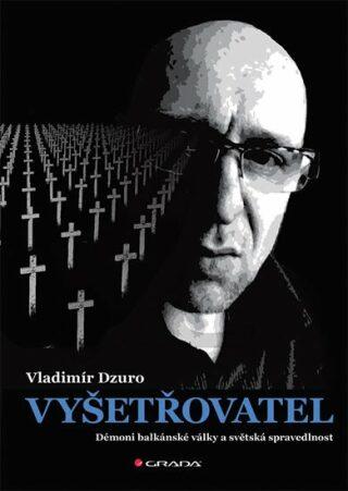 Vyšetřovatel - Dzuro Vladimír