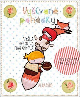 Vyšívané pohádky Venduly Chalánkové - Vendula Chalánková