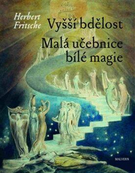 Vyšší bdělost / Malá učebnice bílé magie - Herbert Fritsche