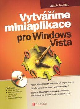 Vytváříme miniaplikace pro Windows Vista - Jakub Dvořák