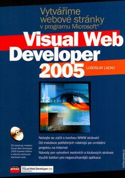 Vytváříme webové stránky v programu Microsoft Visual Web Developer 2005 - Ľuboslav Lacko