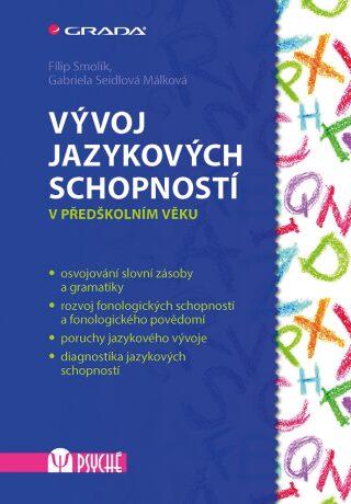Vývoj jazykových schopností v předškolním věku - Filip Smolík, Gabriela Seidlová Málková