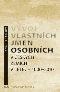Vývoj vlastních jmen osobních v českých zemích v letech 1000–2010 - Jana Pleskalová