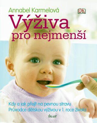 Výživa pro nejmenší - Annabel Karmelová