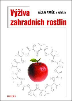 Výživa zahradních rostlin - Václav Vaněk