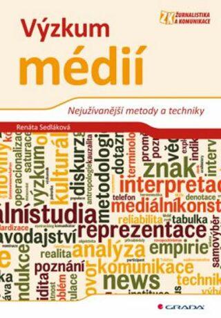 Výzkum médií - Nejužívanější metody a techniky - Renáta Sedláková