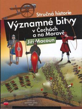 Významné bitvy v Čechách a na Moravě - Jiří Macoun