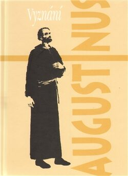 Vyznání - Aurelius Augustinus