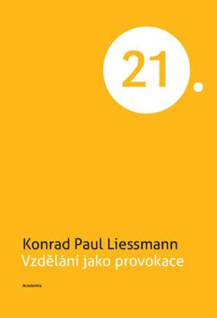 Vzdělání jako provokace - Konrad Paul Liessmann