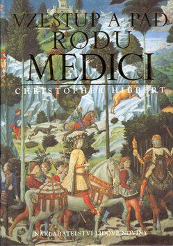 Vzestup a pád rodu Medici - Christopher Hibbert